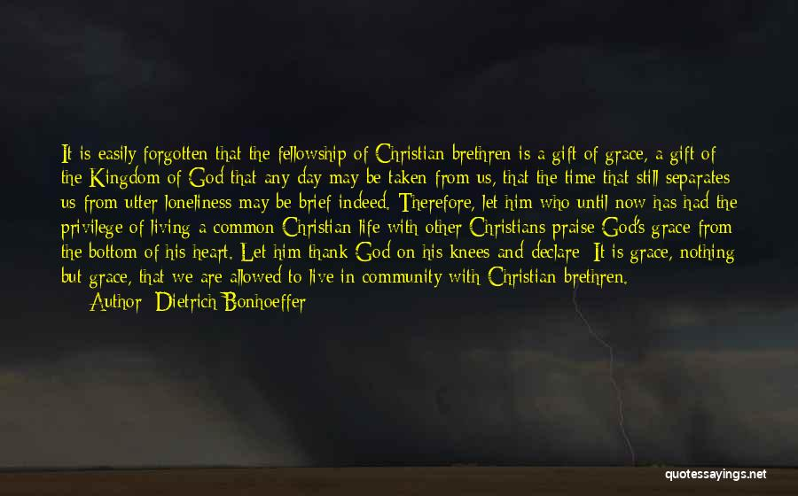 Easily Forgotten Quotes By Dietrich Bonhoeffer