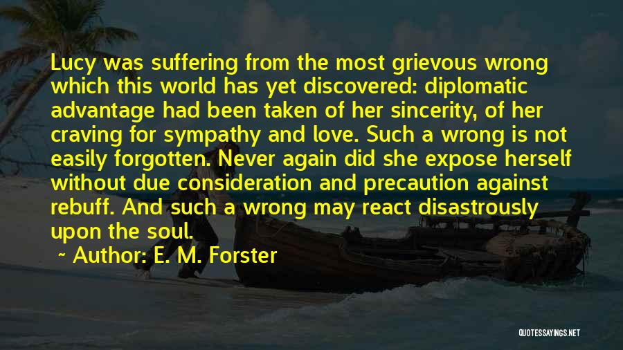 Easily Forgotten Quotes By E. M. Forster