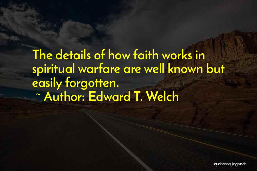 Easily Forgotten Quotes By Edward T. Welch