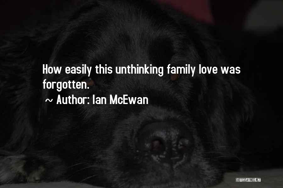 Easily Forgotten Quotes By Ian McEwan