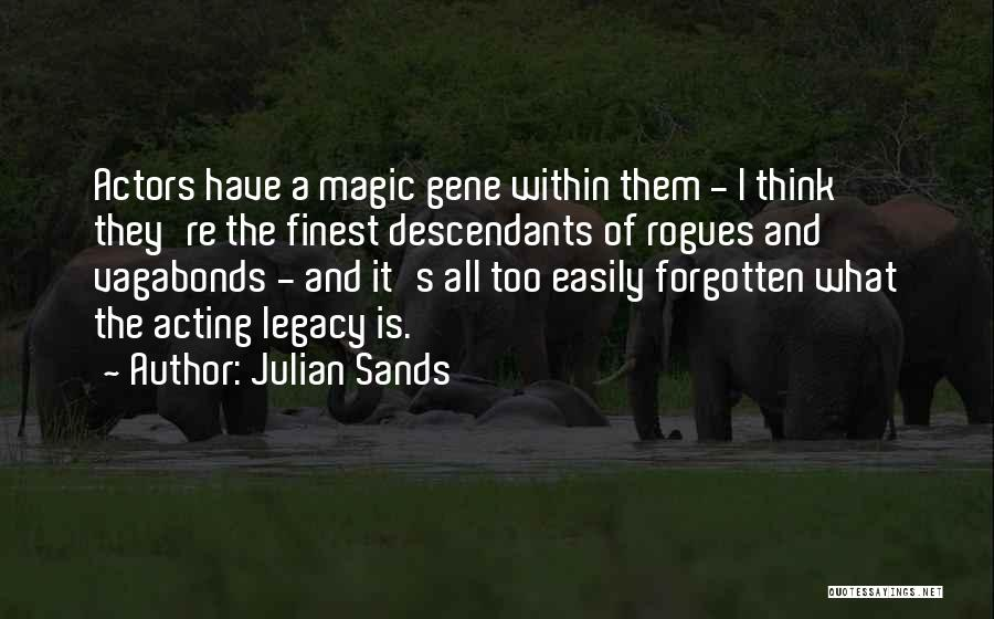 Easily Forgotten Quotes By Julian Sands