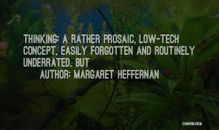 Easily Forgotten Quotes By Margaret Heffernan