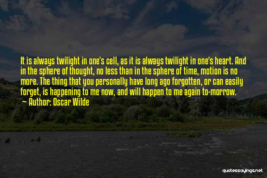 Easily Forgotten Quotes By Oscar Wilde