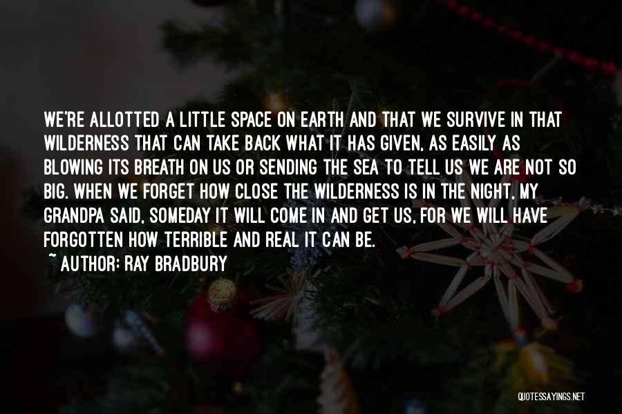 Easily Forgotten Quotes By Ray Bradbury