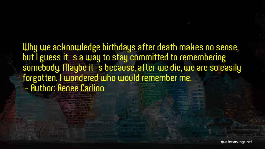 Easily Forgotten Quotes By Renee Carlino