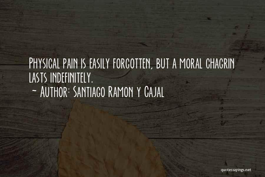 Easily Forgotten Quotes By Santiago Ramon Y Cajal