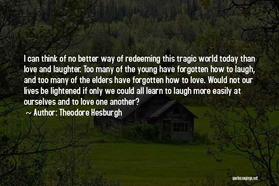 Easily Forgotten Quotes By Theodore Hesburgh
