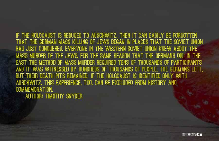 Easily Forgotten Quotes By Timothy Snyder