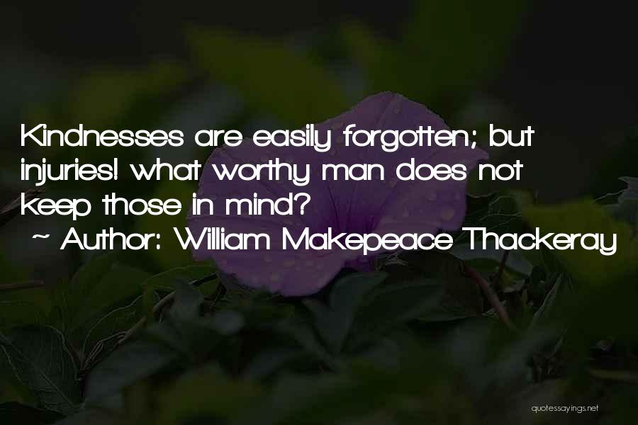 Easily Forgotten Quotes By William Makepeace Thackeray