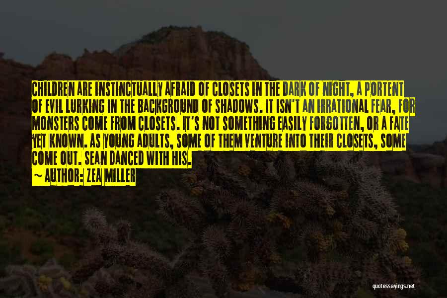 Easily Forgotten Quotes By Zea Miller
