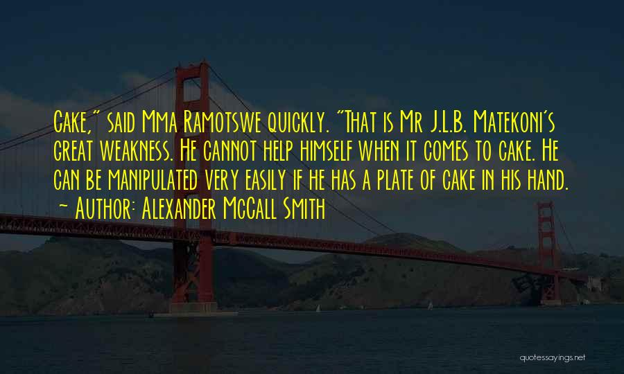 Easily Manipulated Quotes By Alexander McCall Smith