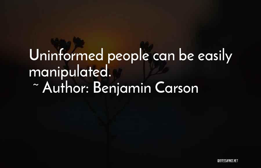 Easily Manipulated Quotes By Benjamin Carson