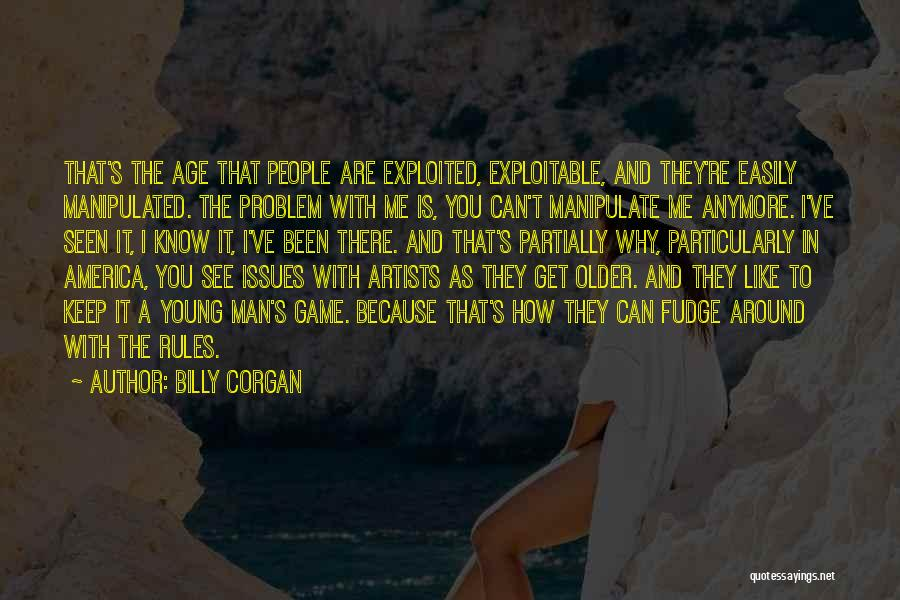 Easily Manipulated Quotes By Billy Corgan