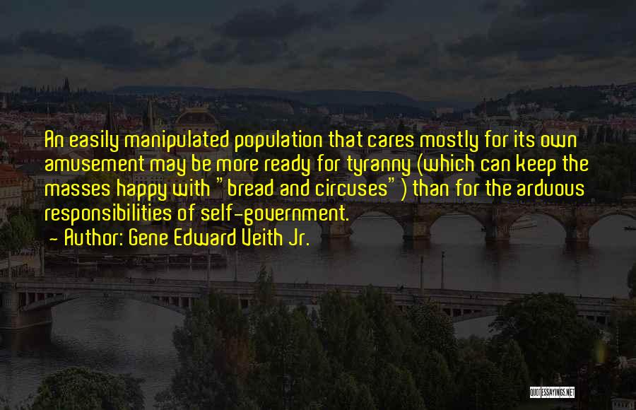 Easily Manipulated Quotes By Gene Edward Veith Jr.