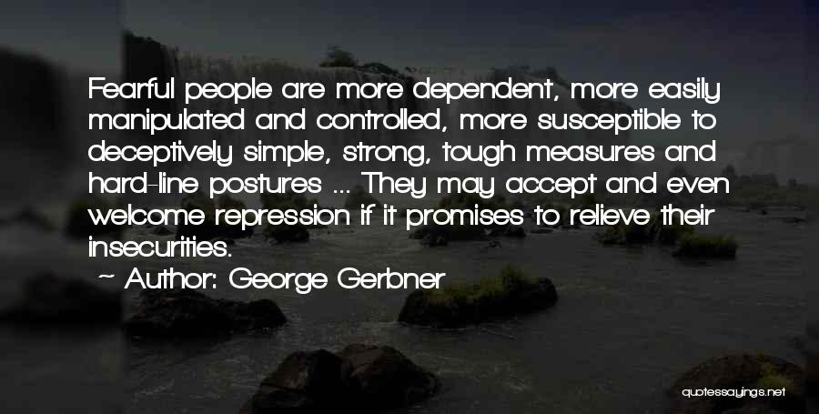 Easily Manipulated Quotes By George Gerbner