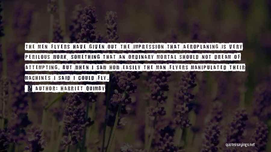 Easily Manipulated Quotes By Harriet Quimby