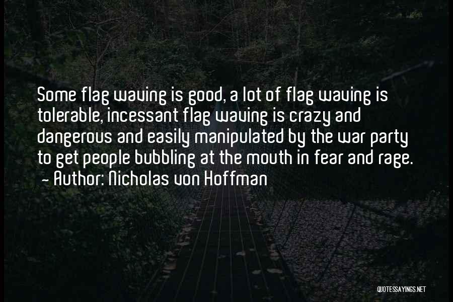 Easily Manipulated Quotes By Nicholas Von Hoffman