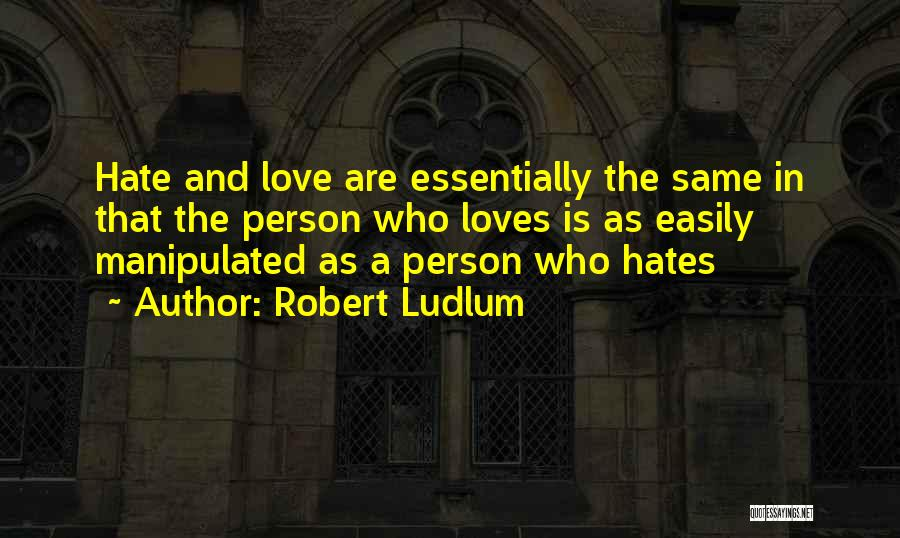 Easily Manipulated Quotes By Robert Ludlum