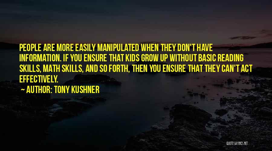 Easily Manipulated Quotes By Tony Kushner