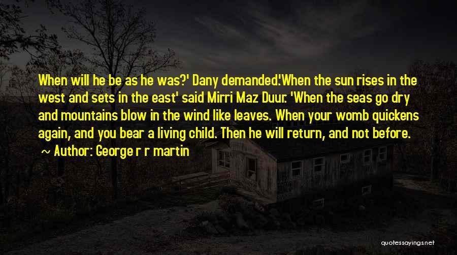 East Wind West Wind Quotes By George R R Martin