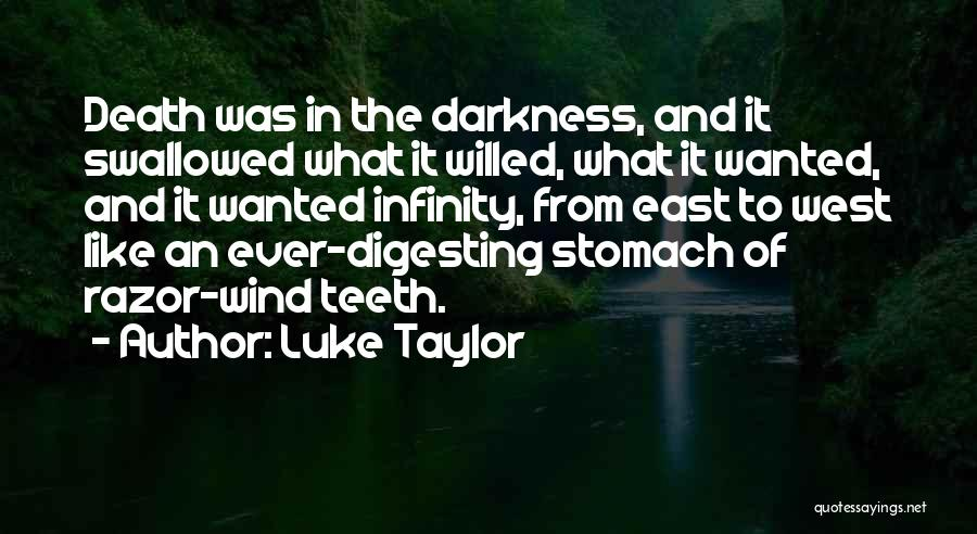 East Wind West Wind Quotes By Luke Taylor