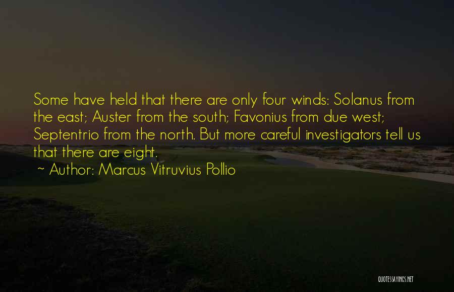 East Wind West Wind Quotes By Marcus Vitruvius Pollio