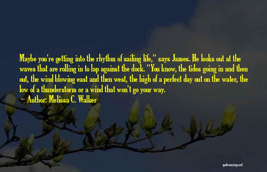 East Wind West Wind Quotes By Melissa C. Walker