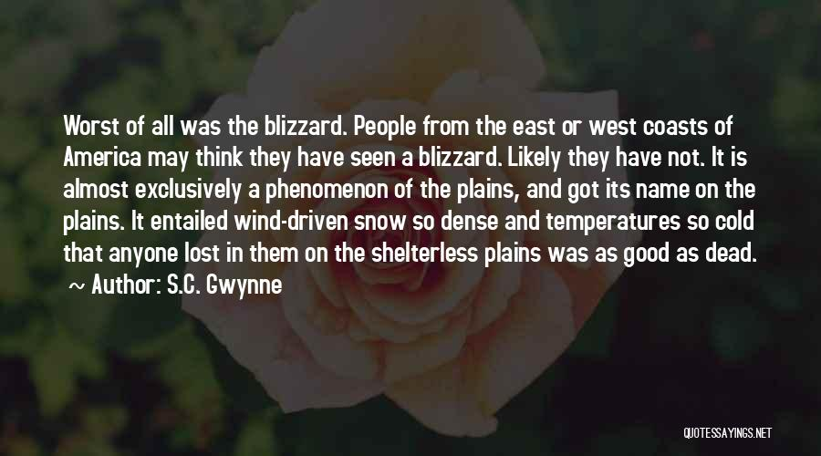 East Wind West Wind Quotes By S.C. Gwynne