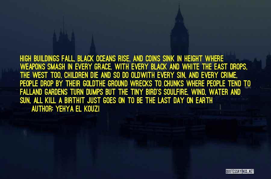 East Wind West Wind Quotes By Yehya El Kouzi