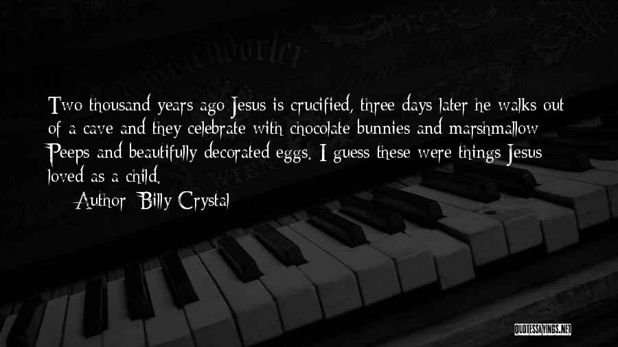 Easter Chocolate Quotes By Billy Crystal
