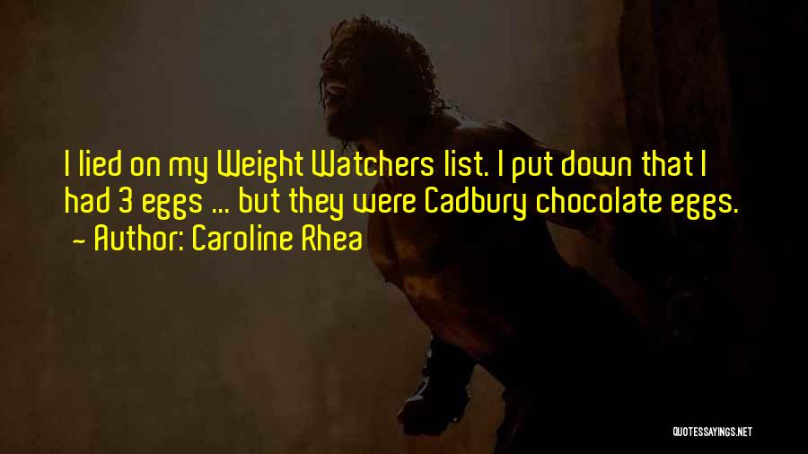 Easter Chocolate Quotes By Caroline Rhea