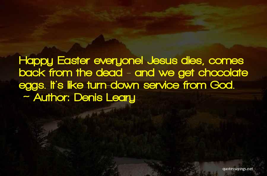 Easter Chocolate Quotes By Denis Leary