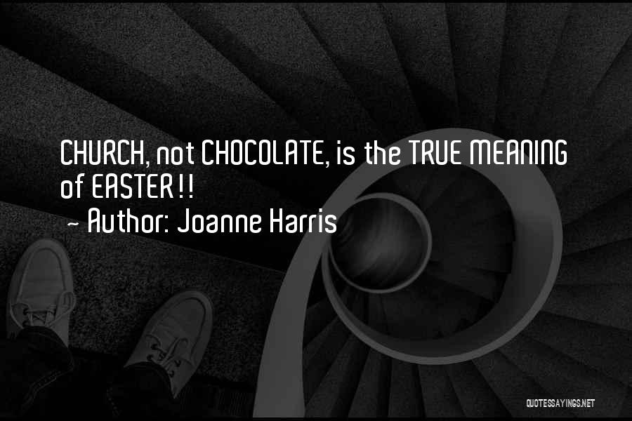 Easter Chocolate Quotes By Joanne Harris