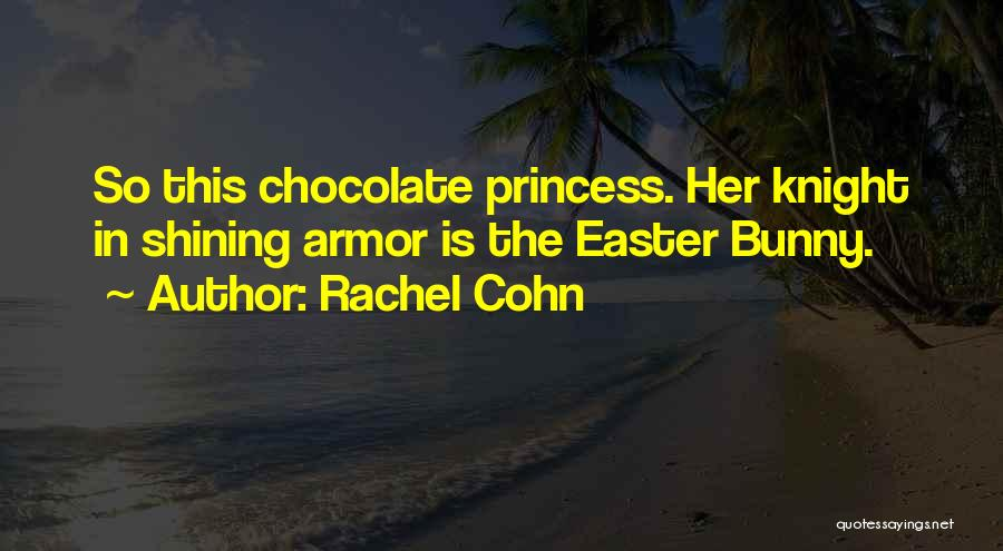 Easter Chocolate Quotes By Rachel Cohn