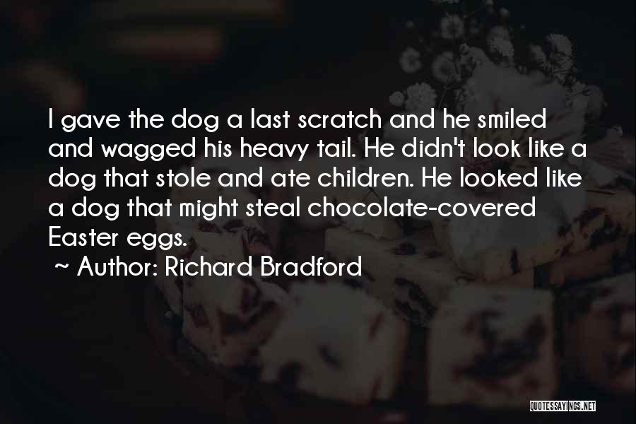 Easter Chocolate Quotes By Richard Bradford