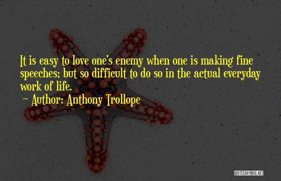 Easy Life Quotes By Anthony Trollope