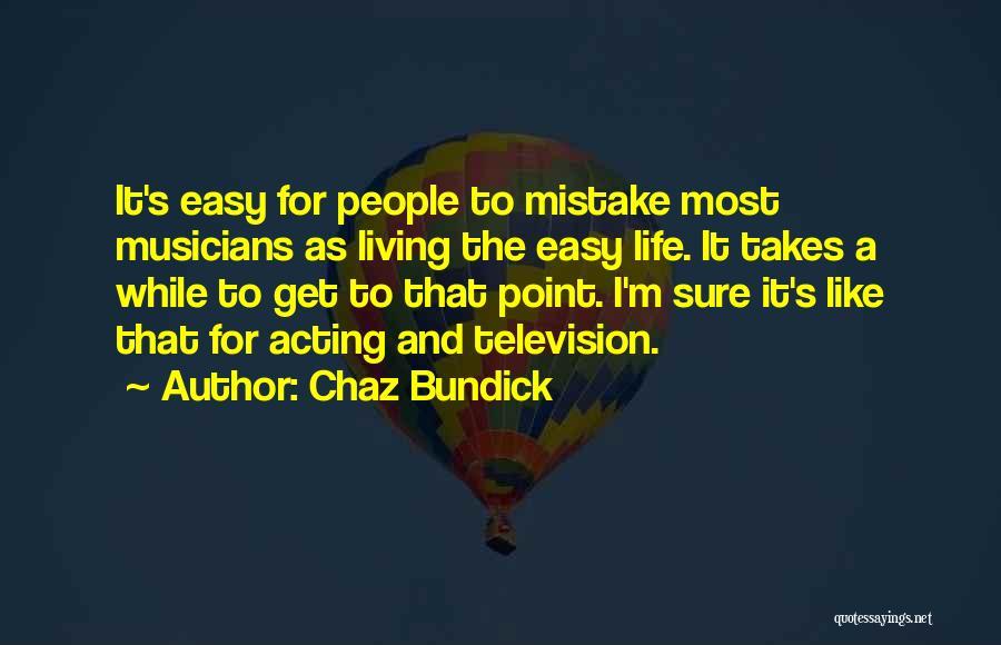 Easy Life Quotes By Chaz Bundick
