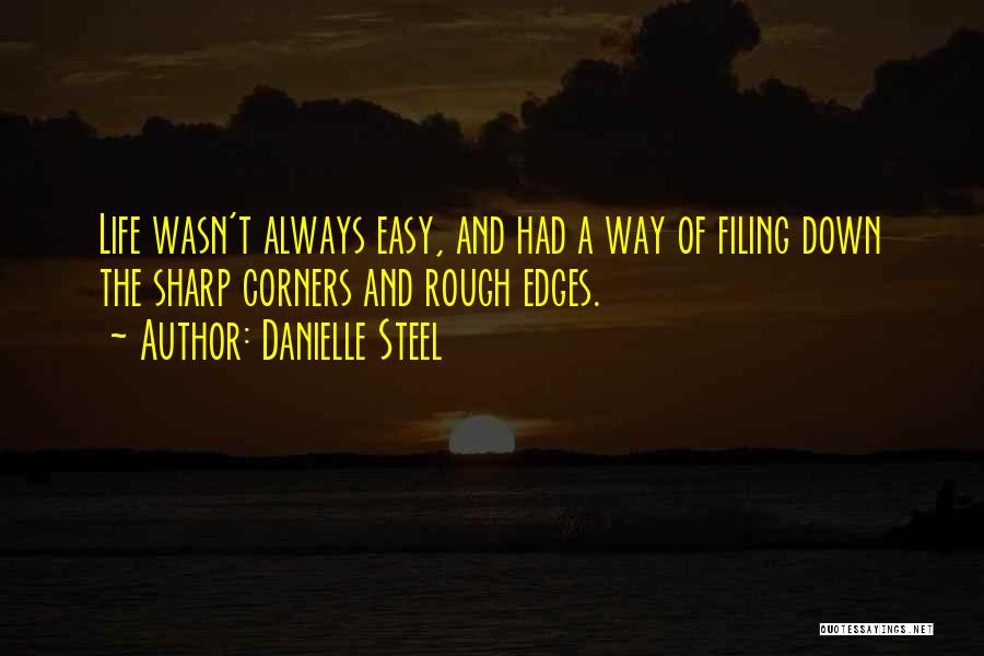 Easy Life Quotes By Danielle Steel