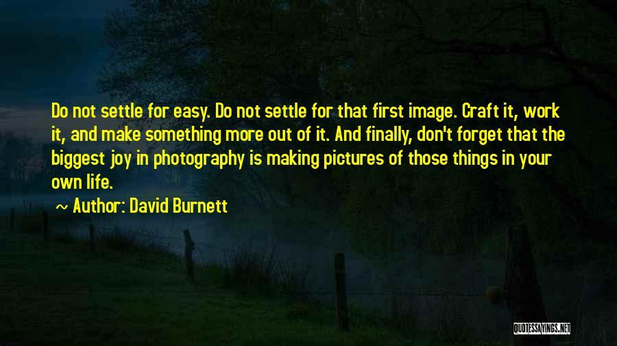 Easy Life Quotes By David Burnett