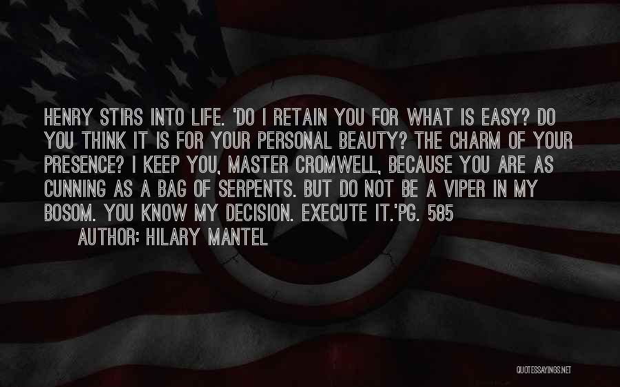 Easy Life Quotes By Hilary Mantel