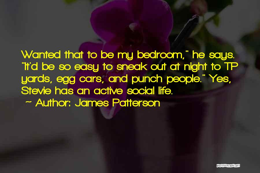 Easy Life Quotes By James Patterson