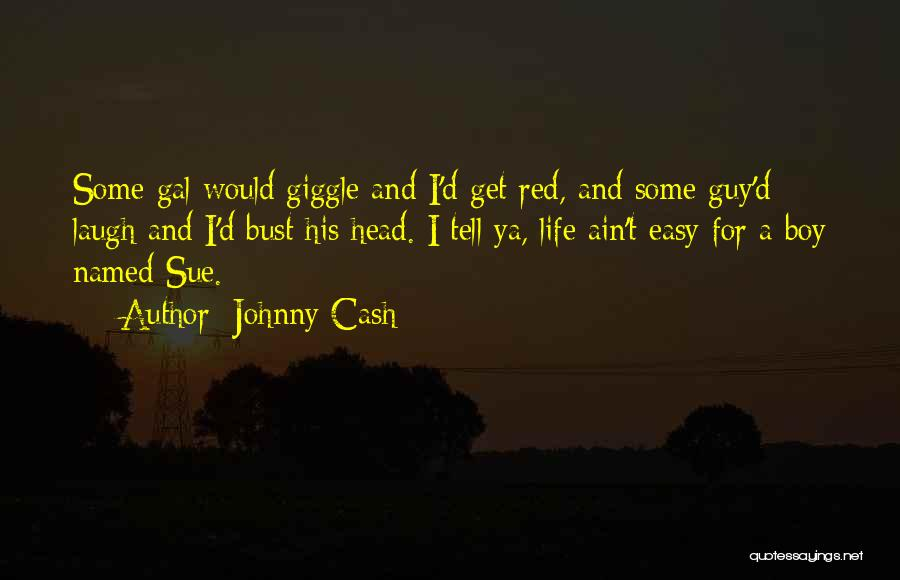Easy Life Quotes By Johnny Cash