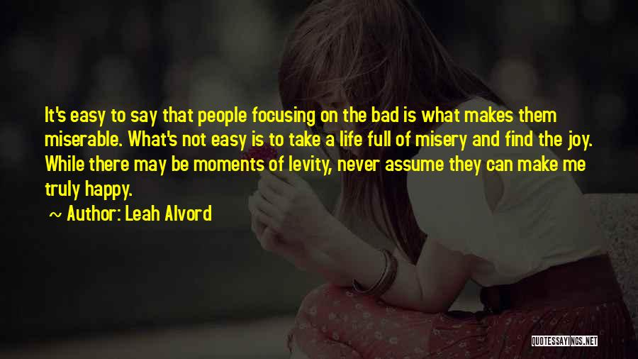 Easy Life Quotes By Leah Alvord