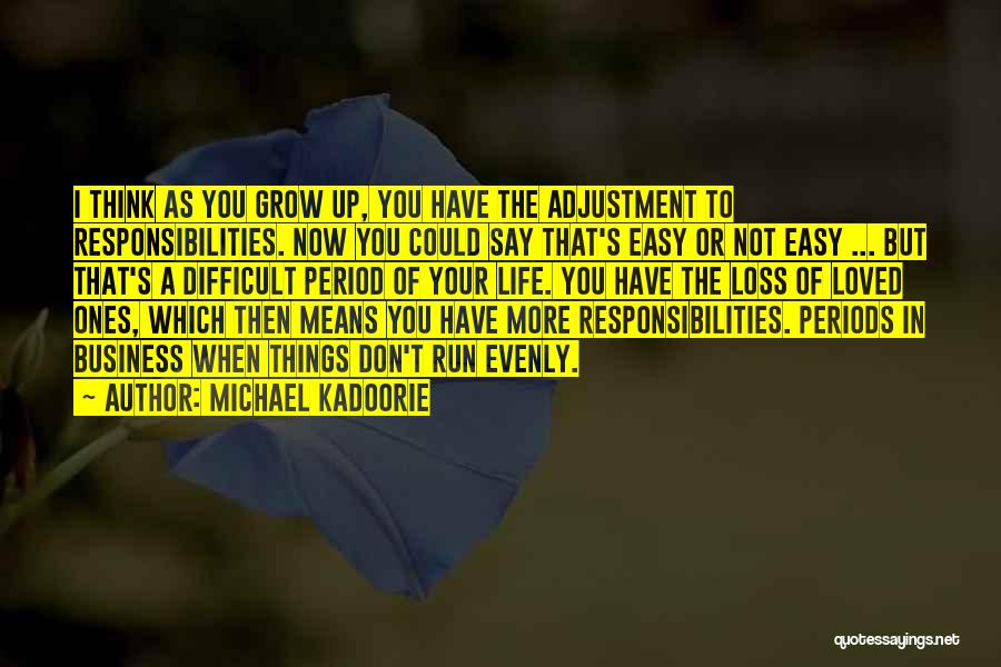 Easy Life Quotes By Michael Kadoorie