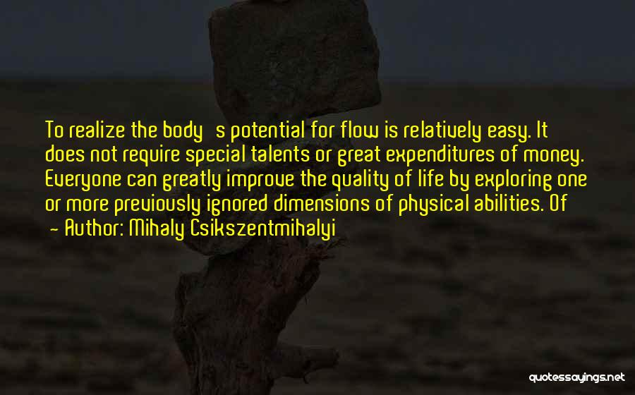 Easy Life Quotes By Mihaly Csikszentmihalyi