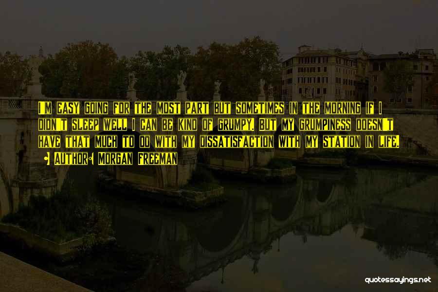 Easy Life Quotes By Morgan Freeman