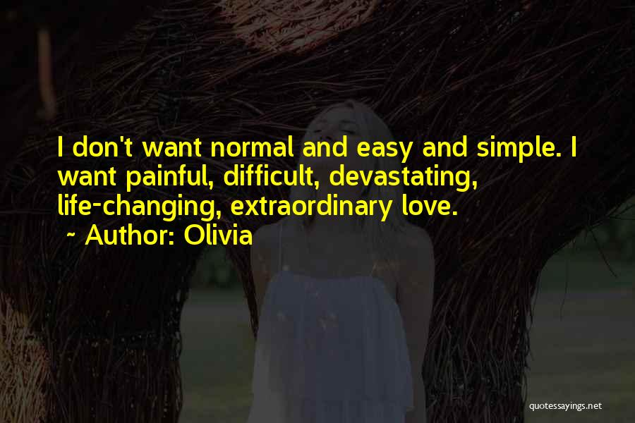 Easy Life Quotes By Olivia