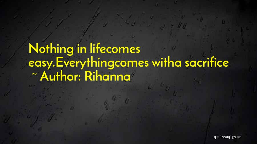 Easy Life Quotes By Rihanna
