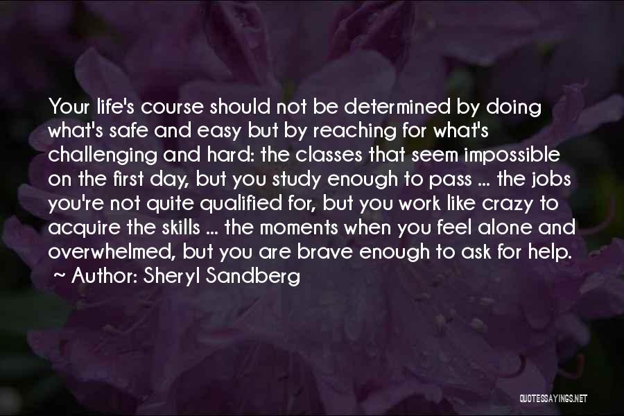 Easy Life Quotes By Sheryl Sandberg
