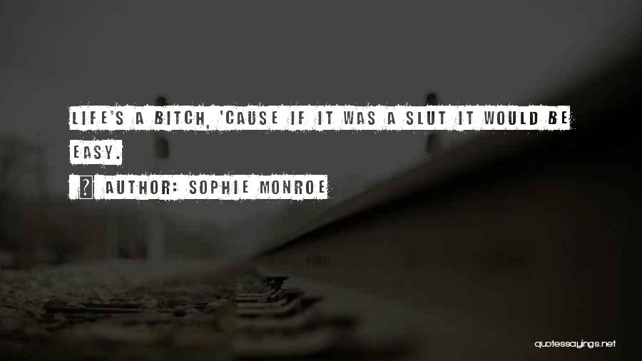 Easy Life Quotes By Sophie Monroe